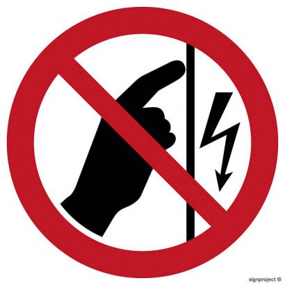 Nie dotykać, urządzenie pod napięciem