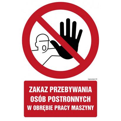 Zakaz przebywania osób postronnych w obrębie pracy maszyny