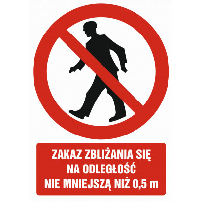 Zakaz zbliżania się na odległość nie mniejszą niż 0,5 m