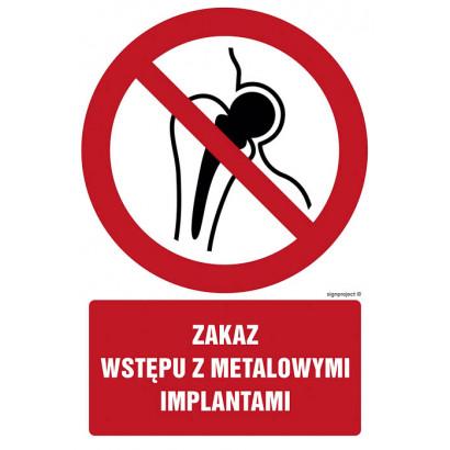 Zakaz wstępu z metalowymi implantami