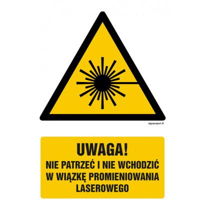 Uwaga - nie patrzeć i nie wchodzić w wiązkę promieniowania laserowego