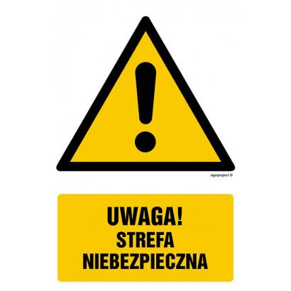 Uwaga strefa niebezpieczna