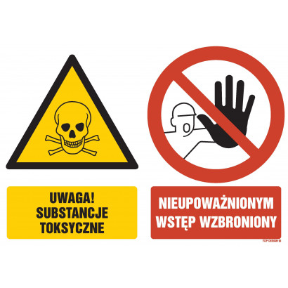 Znak - Uwaga substancje toksyczne Nieupoważnionym wstęp wzbroniony GM053