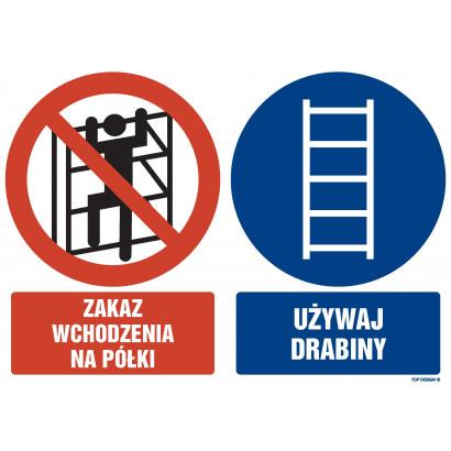 Znak - Zakaz wchodzenia na półki Używaj drabiny GM200