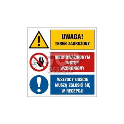 Uwaga! Teren zagrożony Nieupoważnionym wstęp wzbroniony Wszyscy goście muszą zgłosić się w recepcji