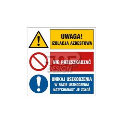 Uwaga! Izolacja azbestowa Nie przeszkadzać Unikaj uszkodzenia