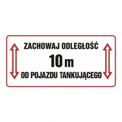 Zachowaj odległość 10m od pojazdu tankującego