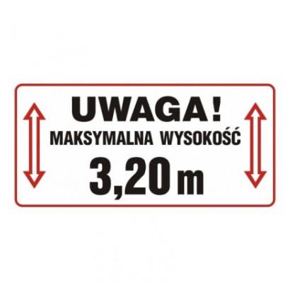 Uwaga! Maksymalna wysokość 3,20 m