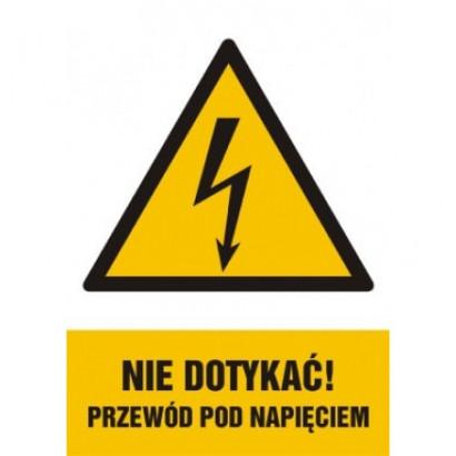 Nie dotykać, przewód pod napięciem