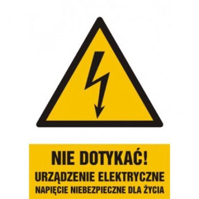 Nie dotykać, urządzenie elektryczne, napięcie niebezpieczne dla życia