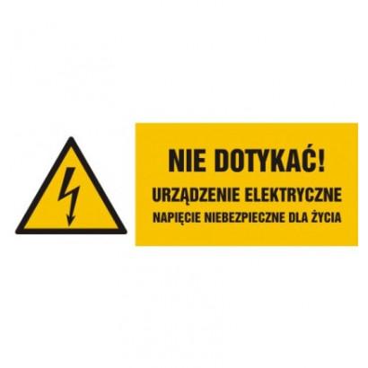 Nie dotykać, urządzenie elektryczne napięcie niebezpieczne dla życia