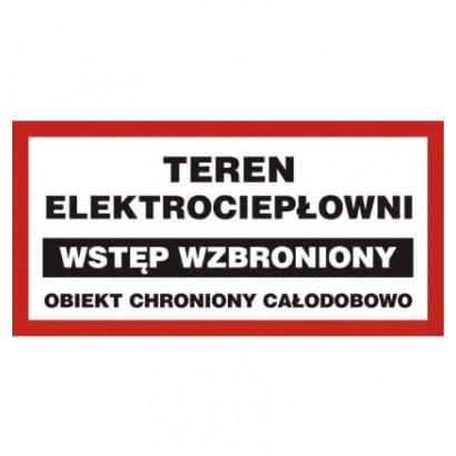 Teren elektrociepłowni wstęp wzbroniony obiekt chroniony całodobowo
