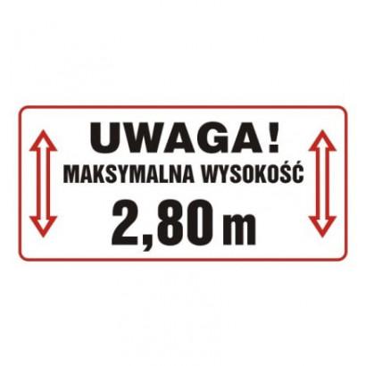 Uwaga, maksymalna wysokość 2,80 m