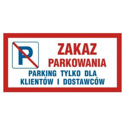 Zakaz parkowania parking tylko dla klientów i dostawców