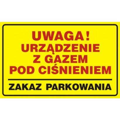 Uwaga! Urządzenie z gazem pod ciśnieniem - zakaz parkowania