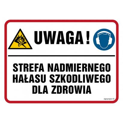 Znak - Uwaga! Strefa nadmiernego hałasu szkodliwego dla zdrowia NB018