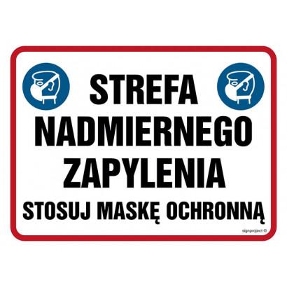 Znak - Strefa nadmiernego zapylenia. Stosuj maskę ochronną NB029