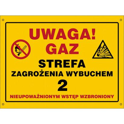 Uwaga gaz. Strefa zagrożenia wybuchem 2. Nieupoważnionym wstęp wzbroniony