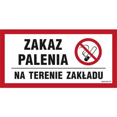 Zakaz palenia obowiązuje na terenie całego zakładu