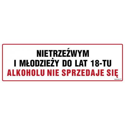 Nietrzeźwym i młodzieży do lat 18-tu alkoholu nie sprzedaje się