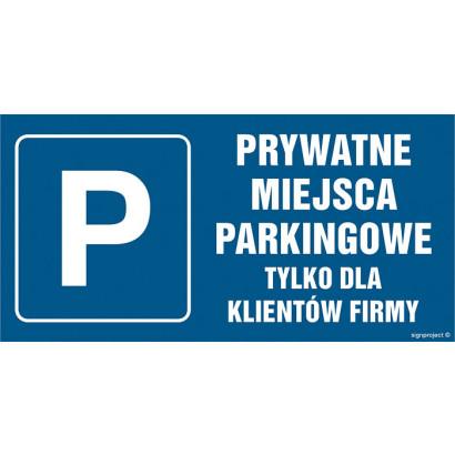 Prywatne miejsca parkingowe tylko dla klientów firmy