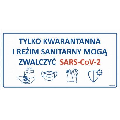 Tylko kwarantanna i reżim sanitarny mogą zwalczyć SARS-CoV-2