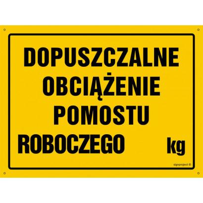 Dopuszczalne obciążenie pomostu roboczego ... kg