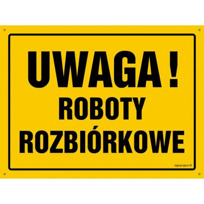 Uwaga! Roboty rozbiórkowe