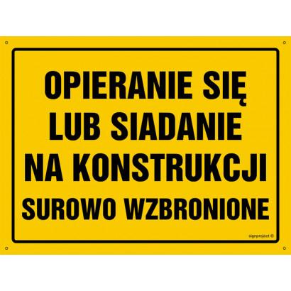 Uwaga! Opieranie się lub siadanie na konstrukcji surowo zabronione