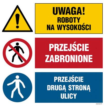 Uwaga! roboty na wysokości, Przejście zabronione, Przejście drugą stroną ulicy