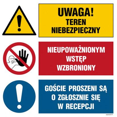 Uwaga! teren niebezpieczny, Nieupoważnionym wstęp wzbroniony, Goście proszeni są o zgłoszenie się w