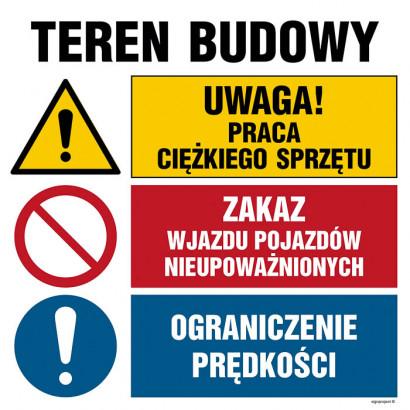 Uwaga! praca ciężkiego sprzętu, Zakaz wjazdu pojazdów nieupoważnionych, Ograniczenie prędkości