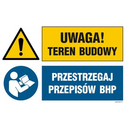 Uwaga! teren budowy, Przestrzegaj przepisów BHP