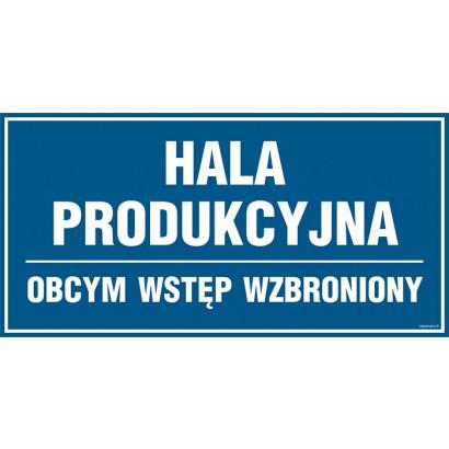 Hala produkcyjna - obcym wstęp wzbroniony