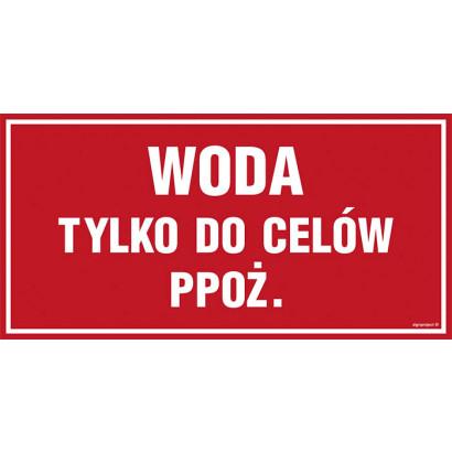 Znak - Woda tylko do celów przeciwpożarowych PA500
