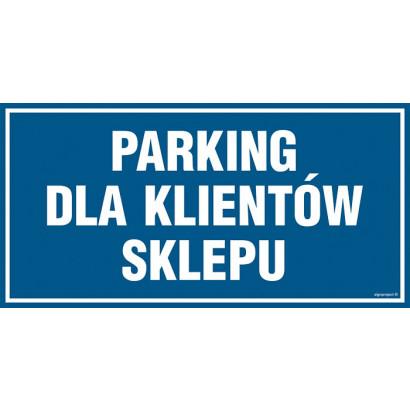Znak - Parking dla klientów sklepu PA540