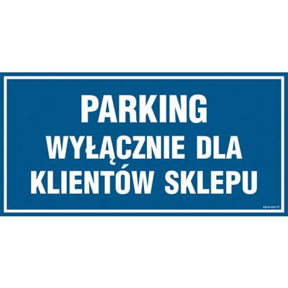 Znak - Parking wyłacznie dla klientów sklepu PA541