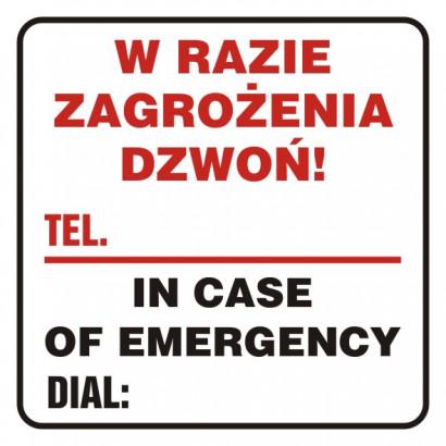 W razie zagrożenia dzwoń! Tel.:
