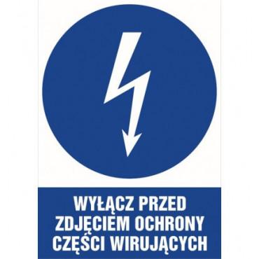 Znak - Wyłącz przed zdjęciem ochrony wirujących części HE015