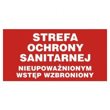 Znak - Strefa ochrony sanitarnej. Nieupoważnionym wstęp wzbroniony JD034