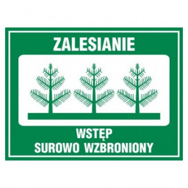 Znak - Zalesianie - wstęp surowo wzbroniony OB002