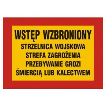 Znak - Wstęp wzbroniony strzelnica wojskowa strefa zagrożenia przebywanie grozi śmiercią lub kalectwem JE005